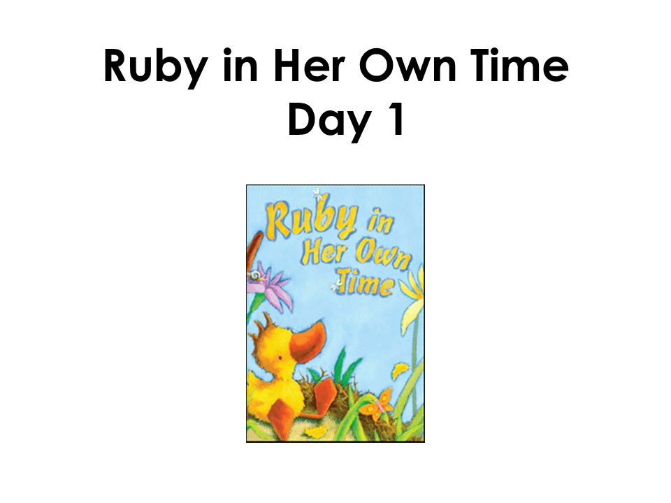 Ruby in Her Own Time Day 1