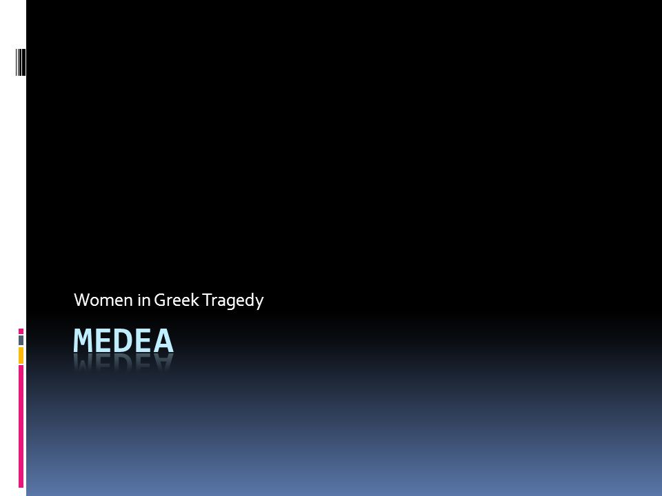 Women in Greek Tragedy