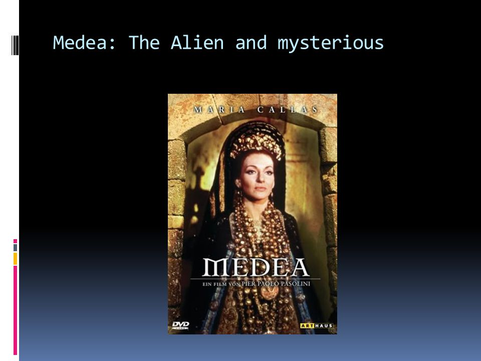 Medea: The Alien and mysterious