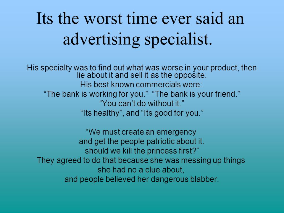 Its the worst time ever said an advertising specialist.