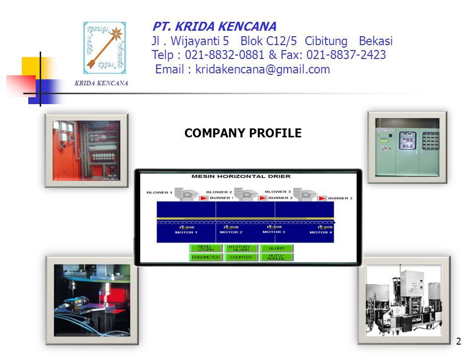 2 PT. KRIDA KENCANA Jl. Wijayanti 5 Blok C12/5 Cibitung Bekasi Telp : 021-8832-0881 & Fax: 021-8837-2423 Email : kridakencana@gmail.com KRIDA KENCANA
