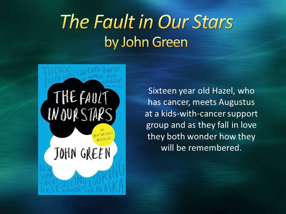 Sixteen year old Hazel, who has cancer, meets Augustus at a kids-with-cancer support group and as they fall in love they both wonder how they will be