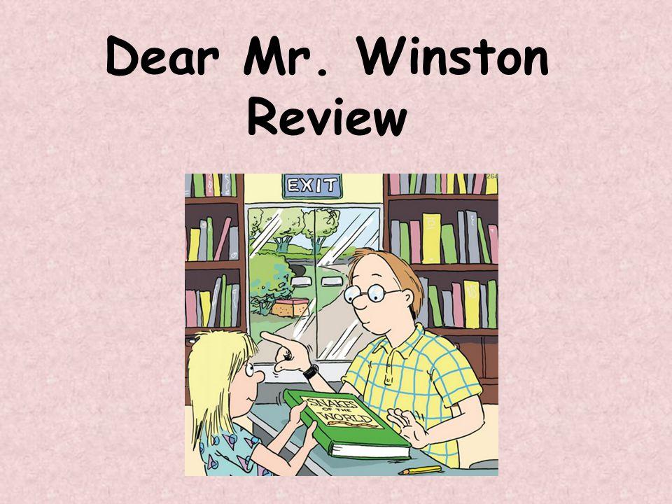 What genre is Dear Mr. Winston ? Dear Mr. Winston is a Realistic Fiction.