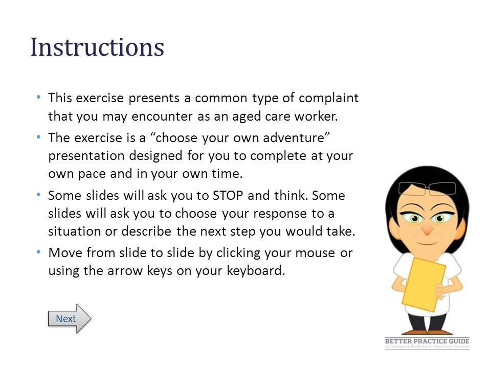 Instructions This exercise presents a common type of complaint that you may encounter as an aged care worker.