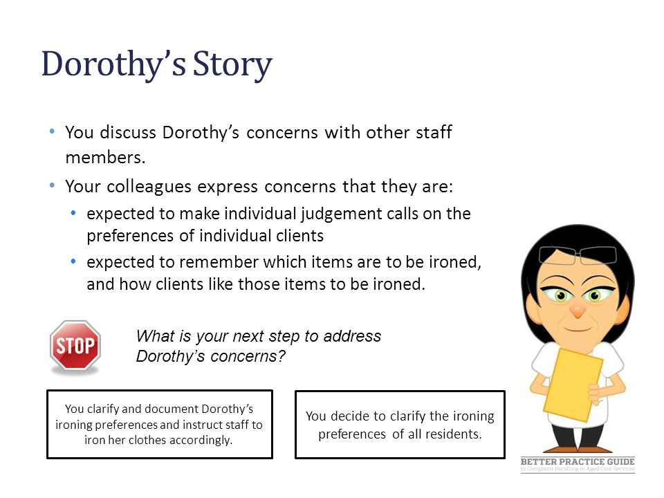 Dorothy's Story You discuss Dorothy's concerns with other staff members.
