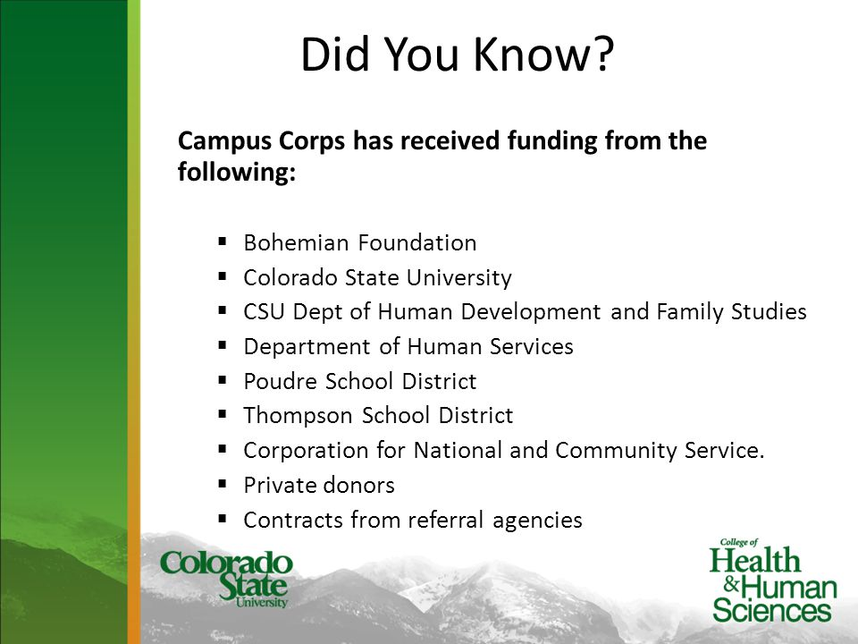 Did You Know? Campus Corps has received funding from the following:  Bohemian Foundation  Colorado State University  CSU Dept of Human Development