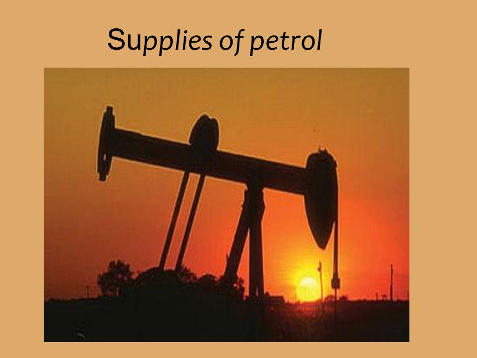 Su pplies of petrol