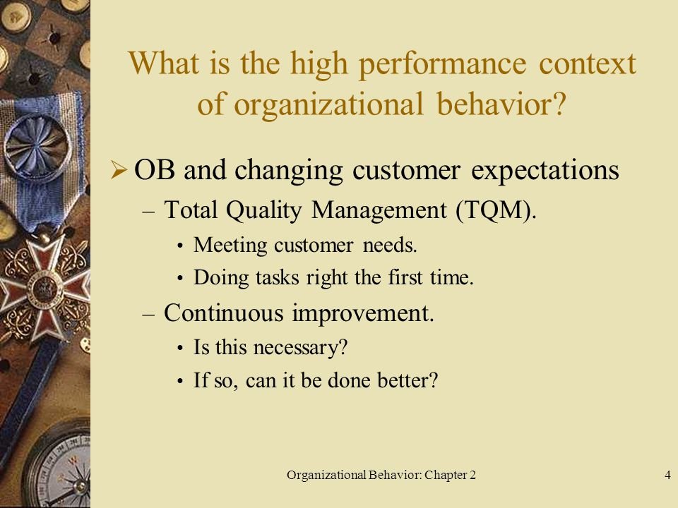 Organizational Behavior: Chapter 25 What is the high performance context of organizational behavior.