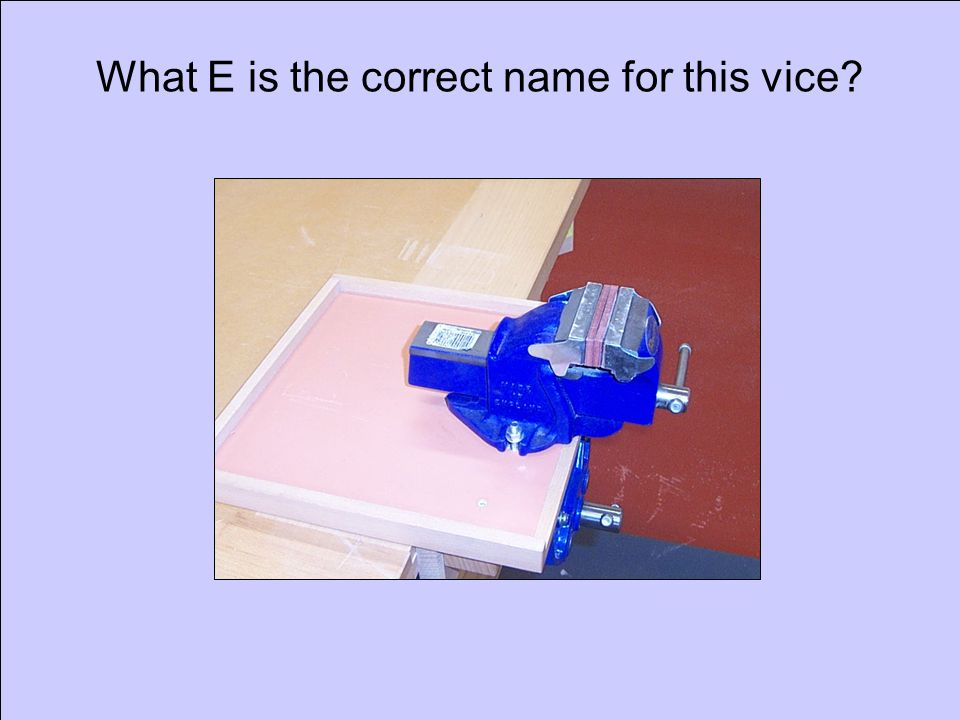 © Darach Design 2006 What J H is the correct name for this tool