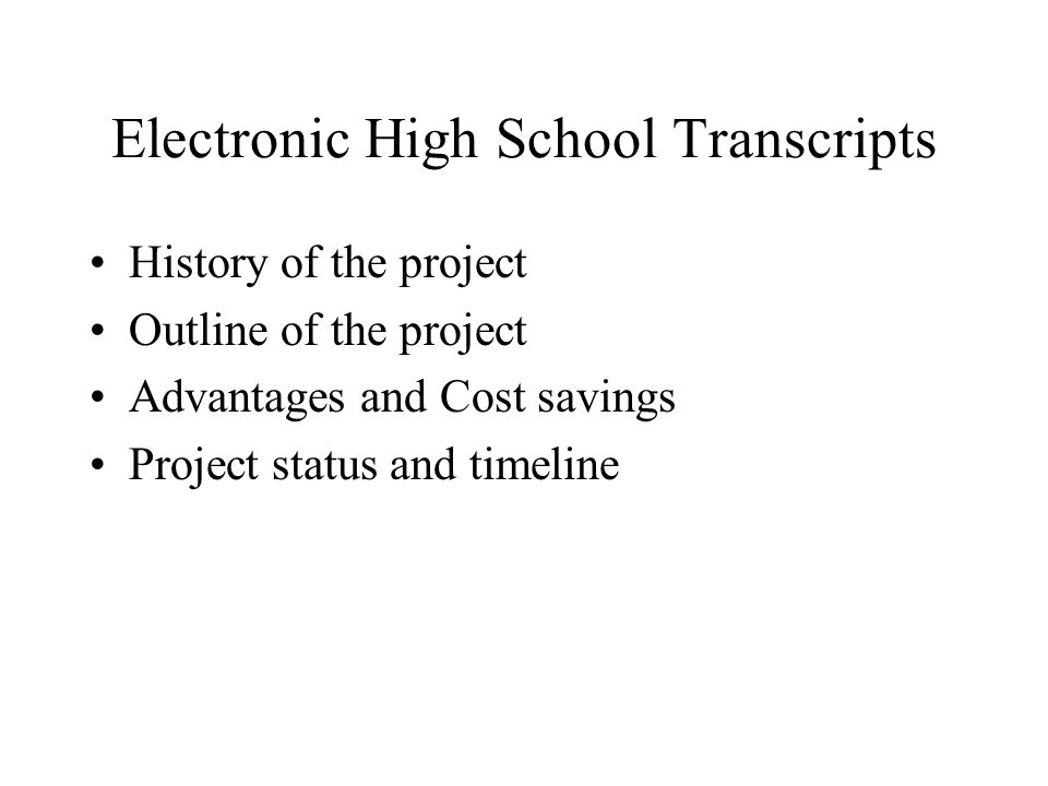 Would like to emulate the success of electronic college transcripts Process has been proven as successful Savings of time and money to transmit college transcripts Makes things easier on the students Could possibly become larger than college transcript network