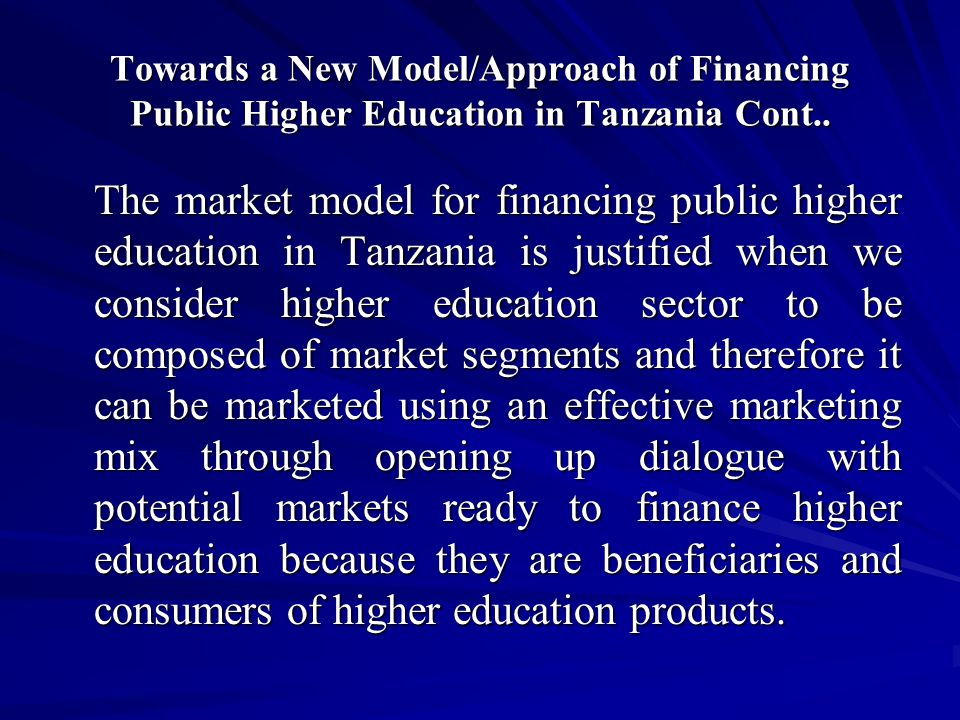 Towards a New Model/Approach of Financing Public Higher Education in Tanzania Cont..
