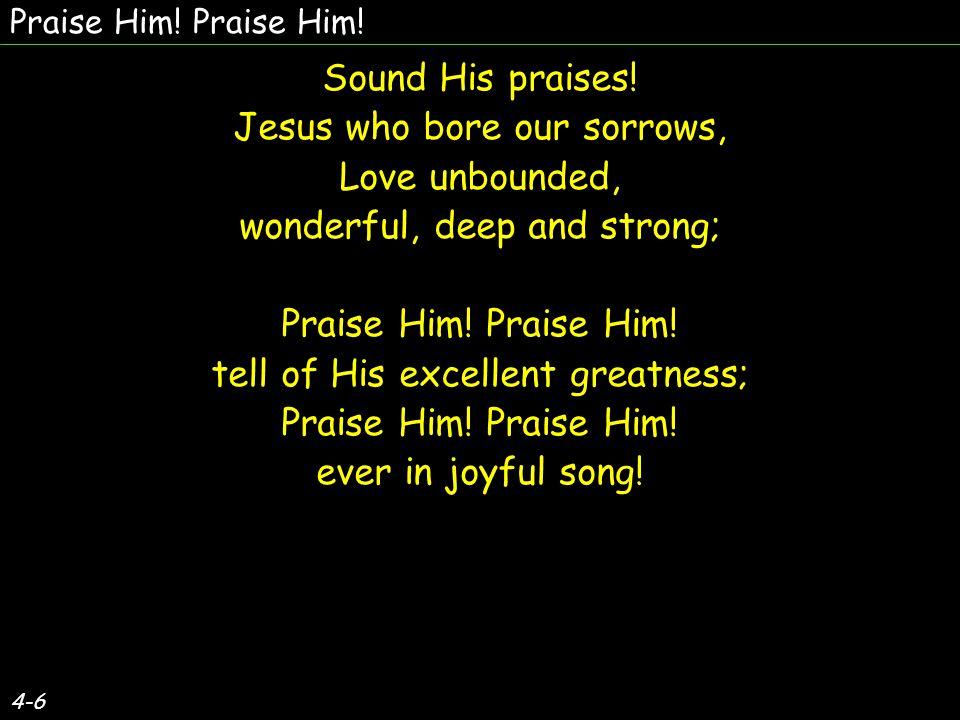 4-6 Sound His praises.