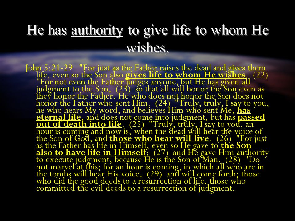 He has authority to give life to whom He wishes.