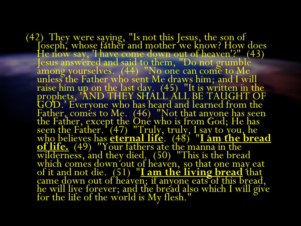 He is the Bread of Life John 6:33-51