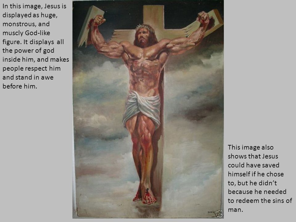In this image, Jesus is displayed as huge, monstrous, and muscly God-like figure.