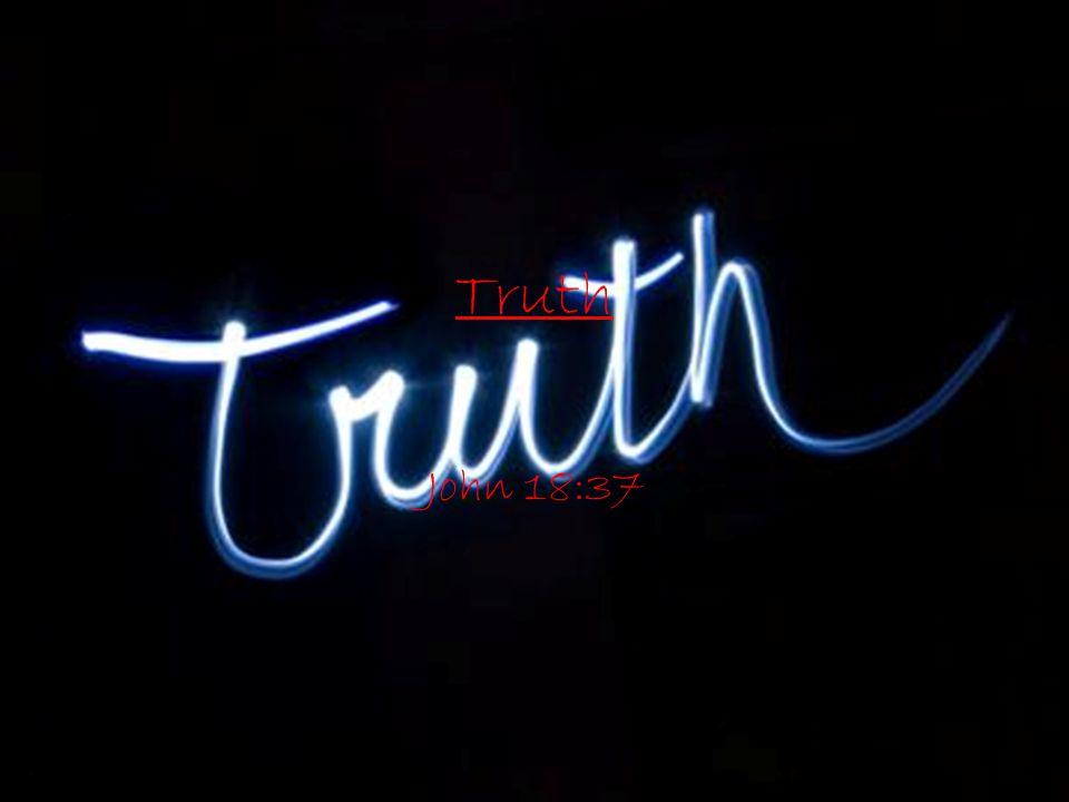 Truth John 18:37