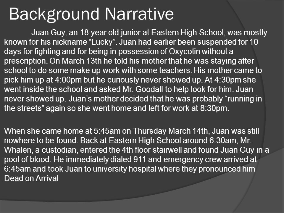 Background Narrative Juan Guy, an 18 year old junior at Eastern High School, was mostly known for his nickname Lucky .