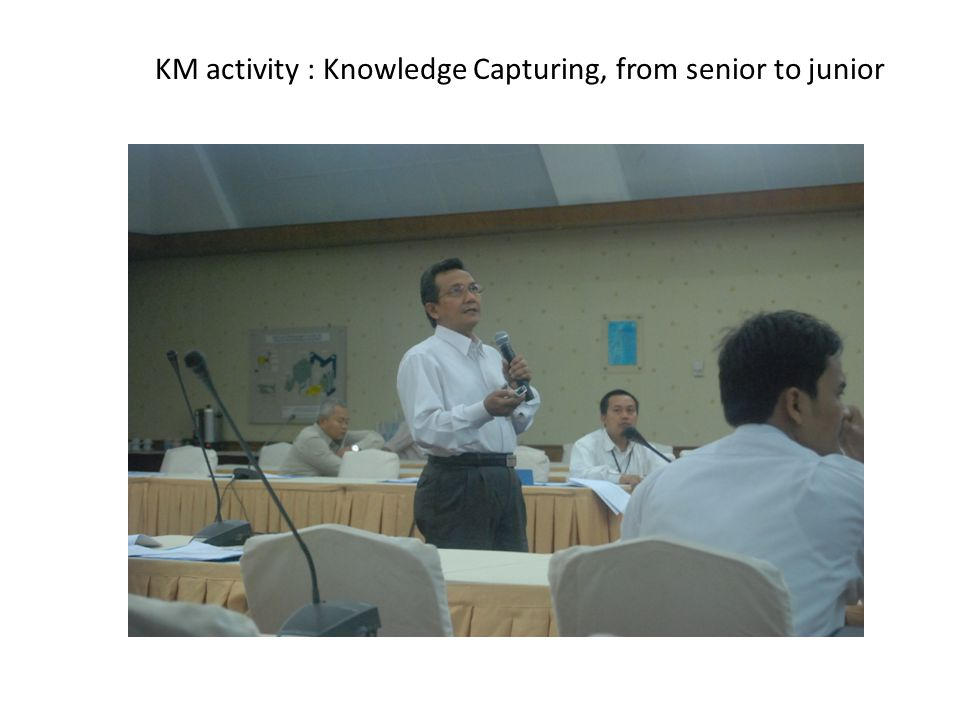 KM activity : Knowledge Capturing, from senior to junior