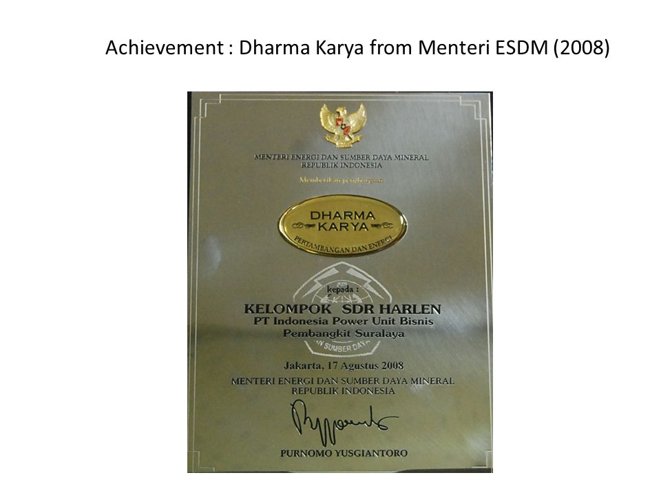 Achievement : Dharma Karya from Menteri ESDM (2008)