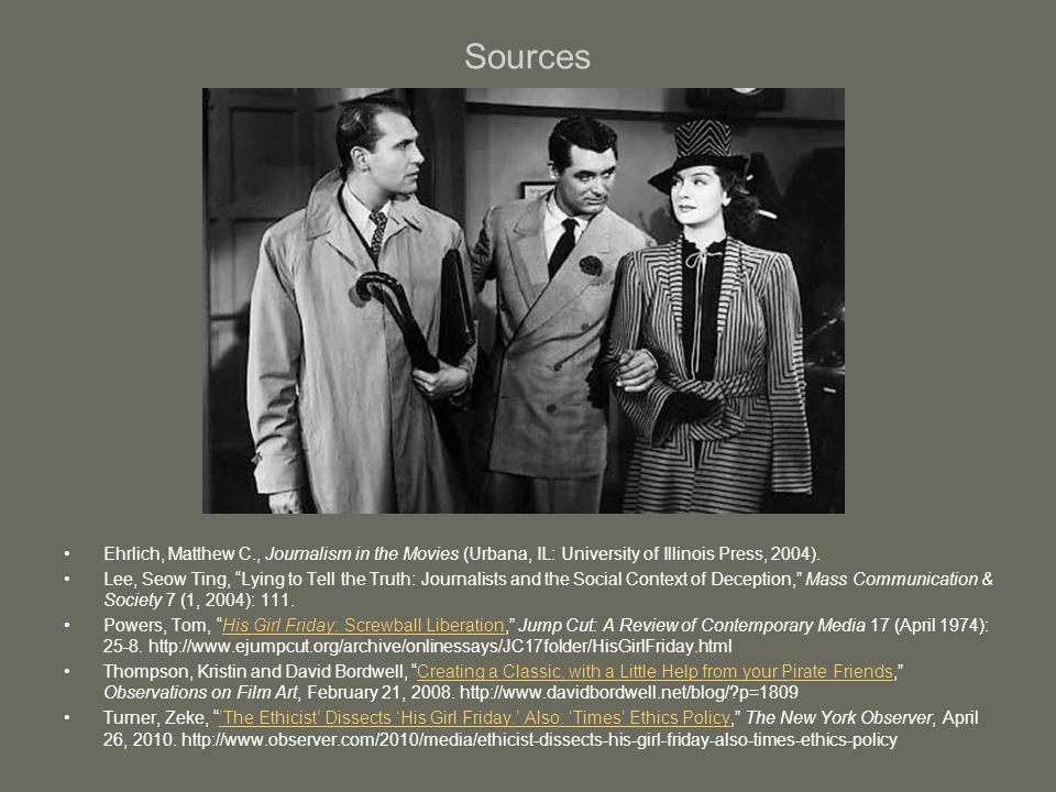 Sources Ehrlich, Matthew C., Journalism in the Movies (Urbana, IL: University of Illinois Press, 2004).