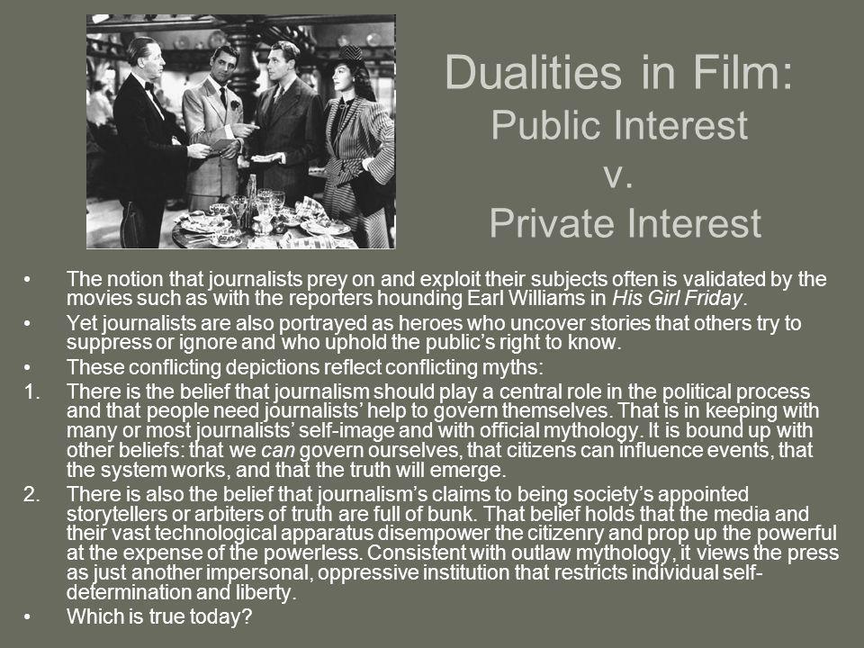Dualities in Film: Public Interest v.