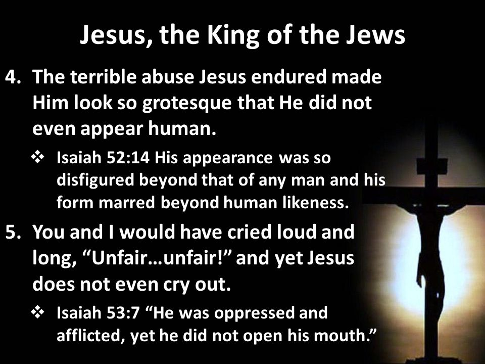 Jesus, the King of the Jews 6.So, Jesus needed a sign to identify who He was.