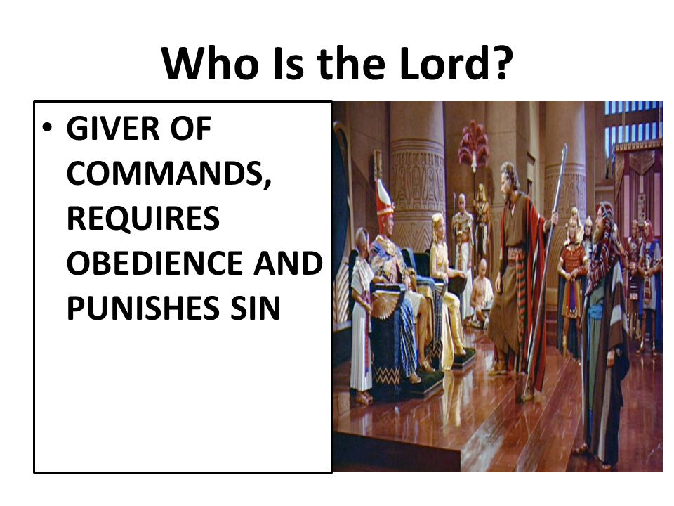 Who Is the Lord GIVER OF COMMANDS, REQUIRES OBEDIENCE AND PUNISHES SIN