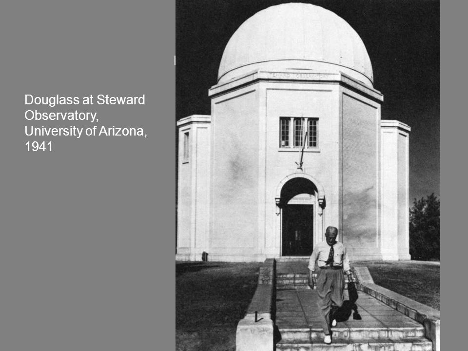 Douglass at Steward Douglass at Steward Observatory, University of Arizona, 1941