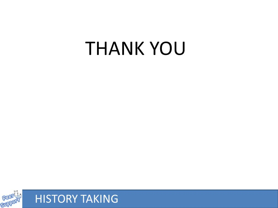 HISTORY TAKING THANK YOU