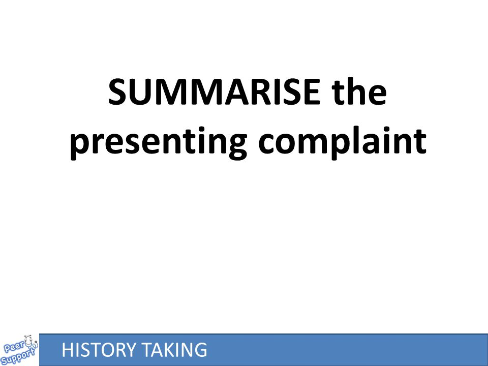 SUMMARISE the presenting complaint