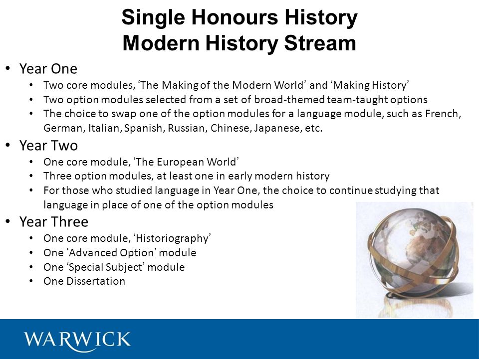 Single Honours History Renaissance & Modern History Stream Year One Three core history modules, 'The Making of the Modern World', 'The Medieval World', and 'Making History' One Italian language module Year Two One core module, 'The European World' Two option modules, at least one in early modern history One Italian language half-module and a Renaissance Research Project Year Three One core module, 'Florence and Venice in the Renaissance', taught in Venice during the Autumn term One core module, 'Historiography' One 'Special Subject' module One Dissertation Venice at dusk Venice at night