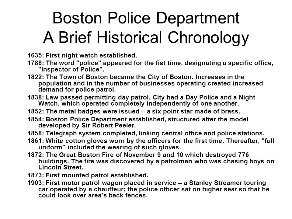 Boston Police Department A Brief Historical Chronology 1635: First night watch established. 1788: The word