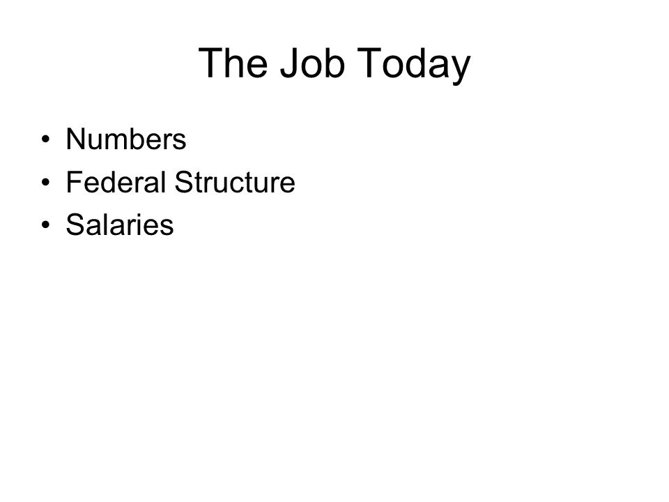 The Job Today Numbers Federal Structure Salaries