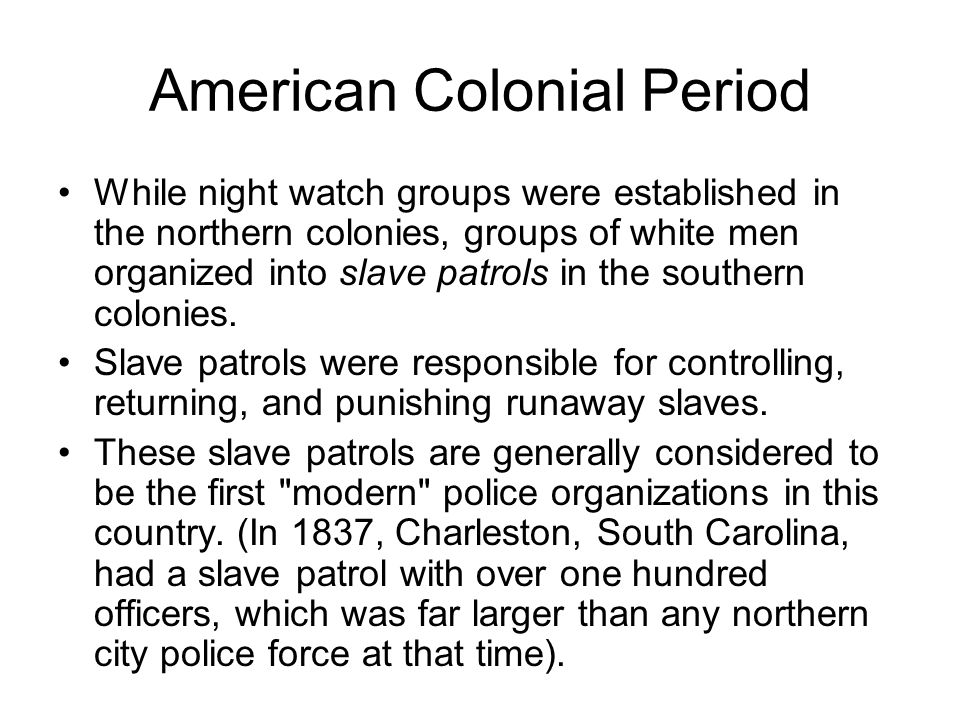American Colonial Period Policing on the western frontier varied widely.