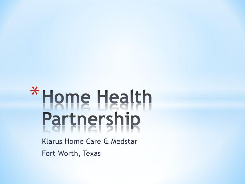 Klarus Home Care & Medstar Fort Worth, Texas