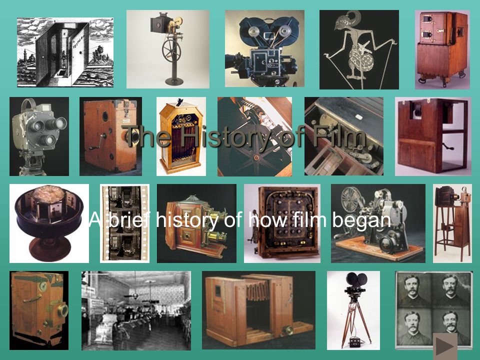 The History of Film A brief history of how film began