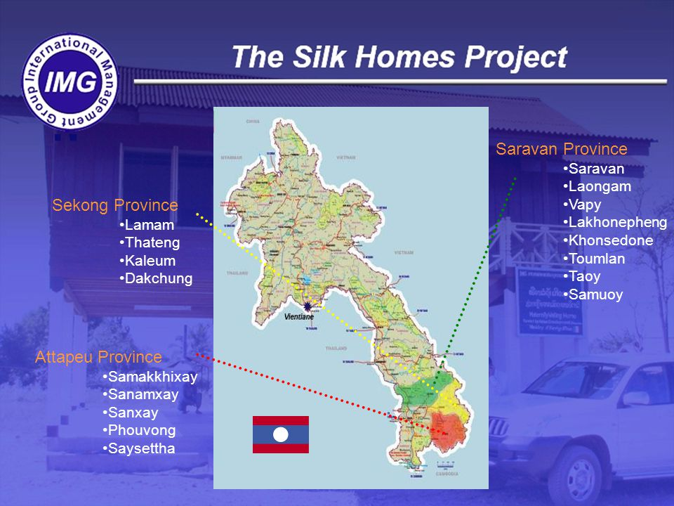 The main objectives of the Project : to build one Maternity Waiting Home ( Silk Home ) in each of the 17 districts, within the hospital premises to provide medical training courses to the health personnel of the target Provinces of Saravan, Sekong and Attapeu to provide handicraft training courses to the local communities of the target Provinces
