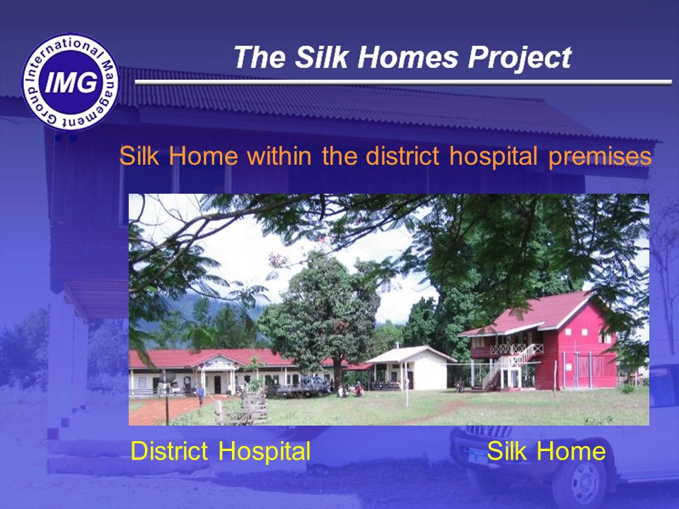 The main results of the Project: 17 fully functioning Silk Homes in the target districts 17 Silk Homes and a delivery room in the nearby district hospitals, provided with the required medical equipment