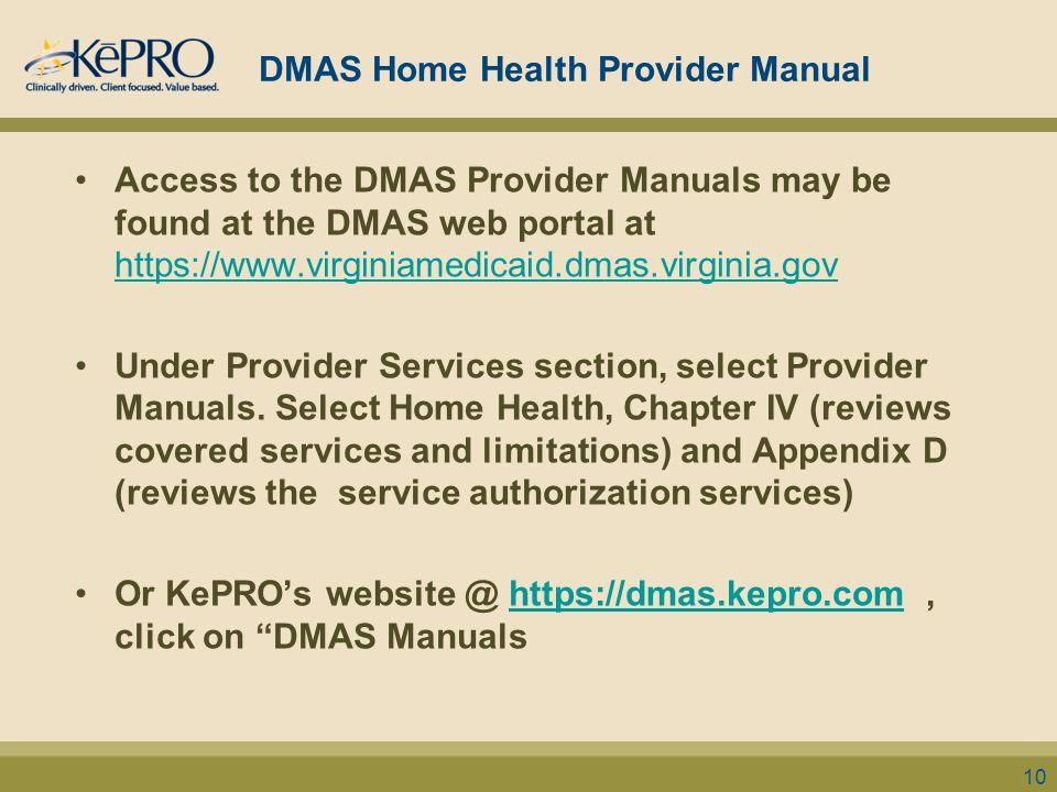 DMAS Home Health Provider Manual Access to the DMAS Provider Manuals may be found at the DMAS web portal at https://www.virginiamedicaid.dmas.virginia