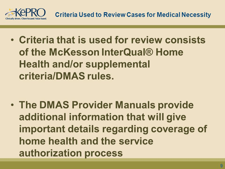 DMAS Home Health Provider Manual Access to the DMAS Provider Manuals may be found at the DMAS web portal at https://www.virginiamedicaid.dmas.virginia.gov https://www.virginiamedicaid.dmas.virginia.gov Under Provider Services section, select Provider Manuals.