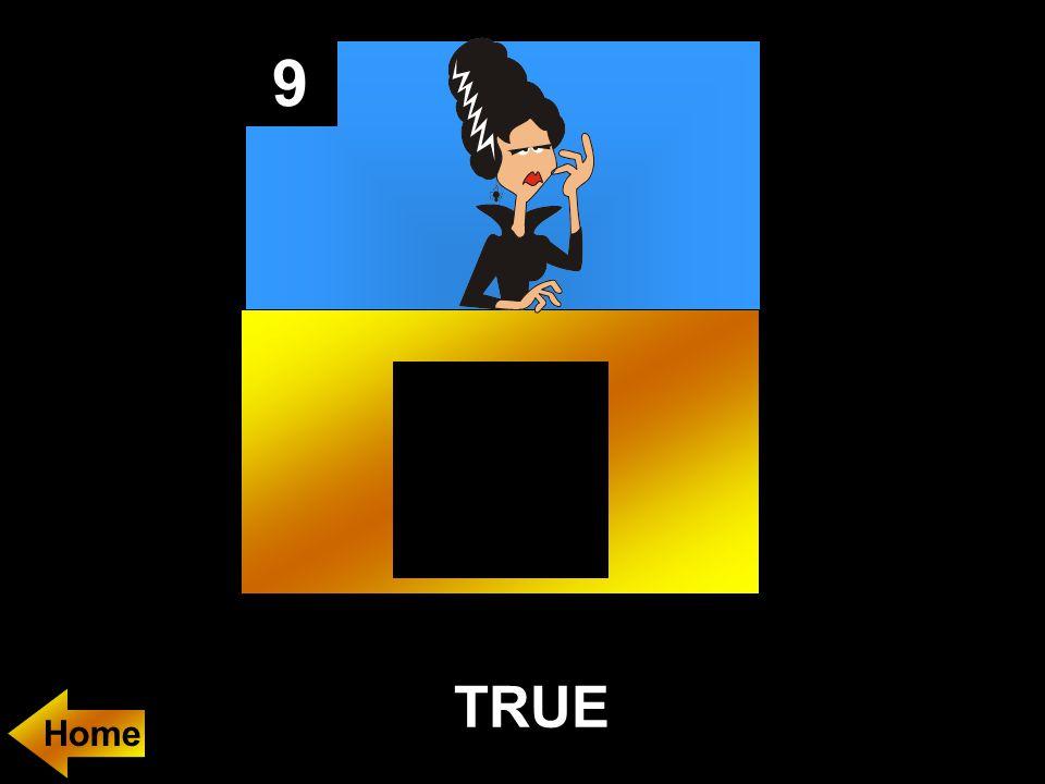 9 TRUE