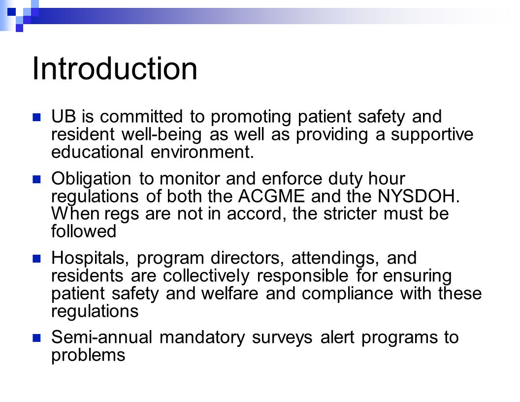 Introduction UB is committed to promoting patient safety and resident well-being as well as providing a supportive educational environment.