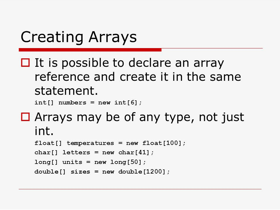 Creating Arrays  The array size must be a non- negative number.