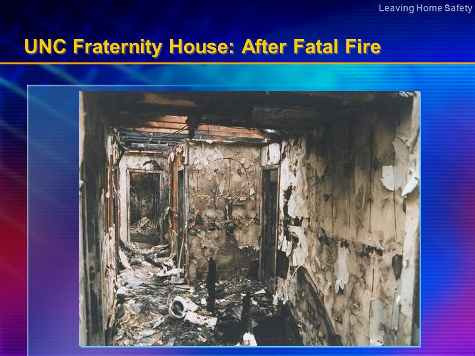 Leaving Home Safety UNC Fraternity House: After Fatal Fire