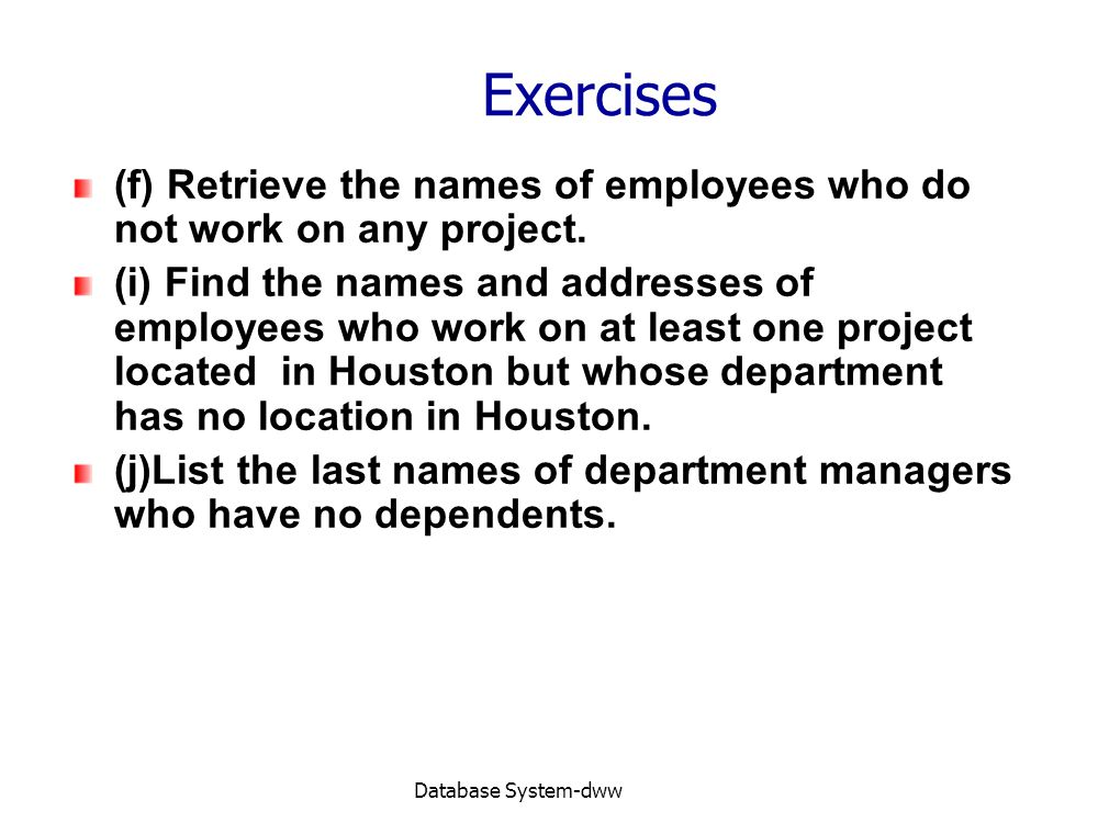 Database System-dww Exercises (f) Retrieve the names of employees who do not work on any project.