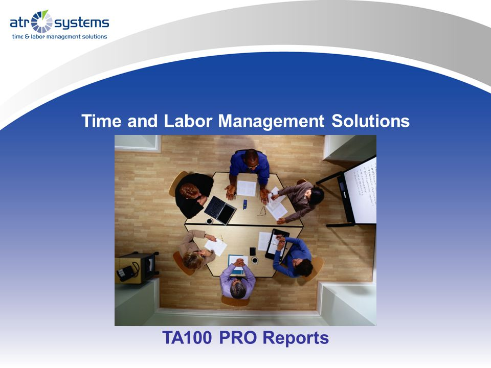 Time and Labor Management Solutions TA100 PRO Reports