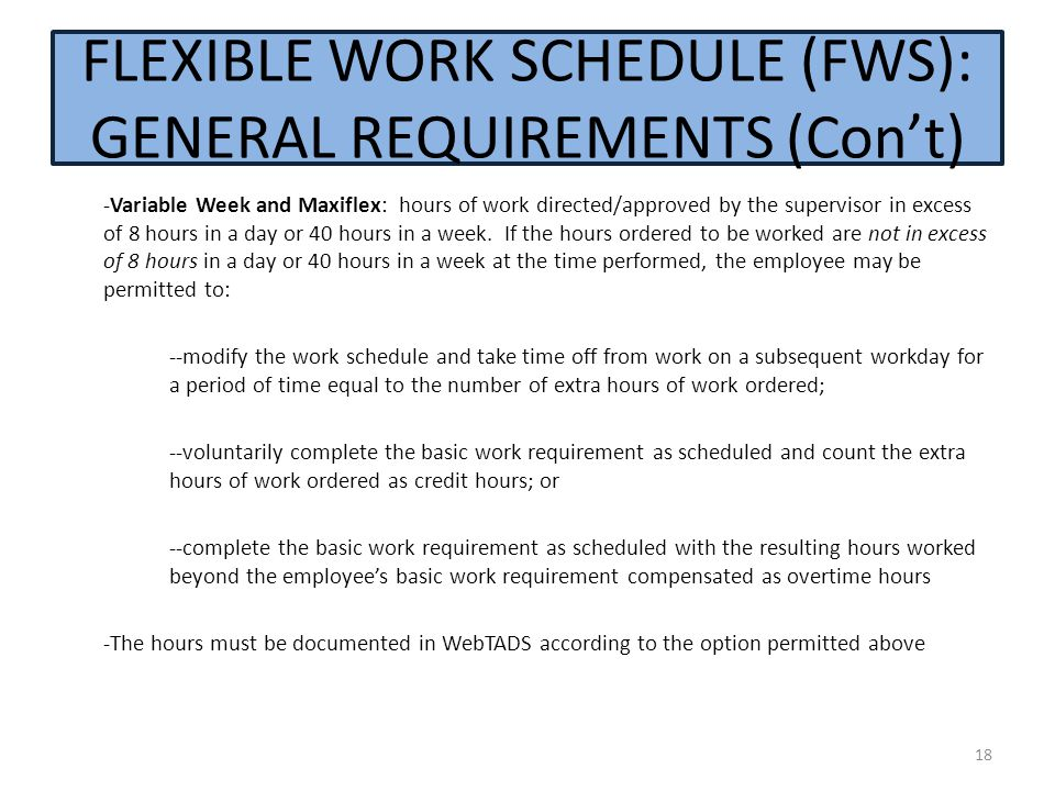 -Variable Week and Maxiflex: hours of work directed/approved by the supervisor in excess of 8 hours in a day or 40 hours in a week. If the hours order