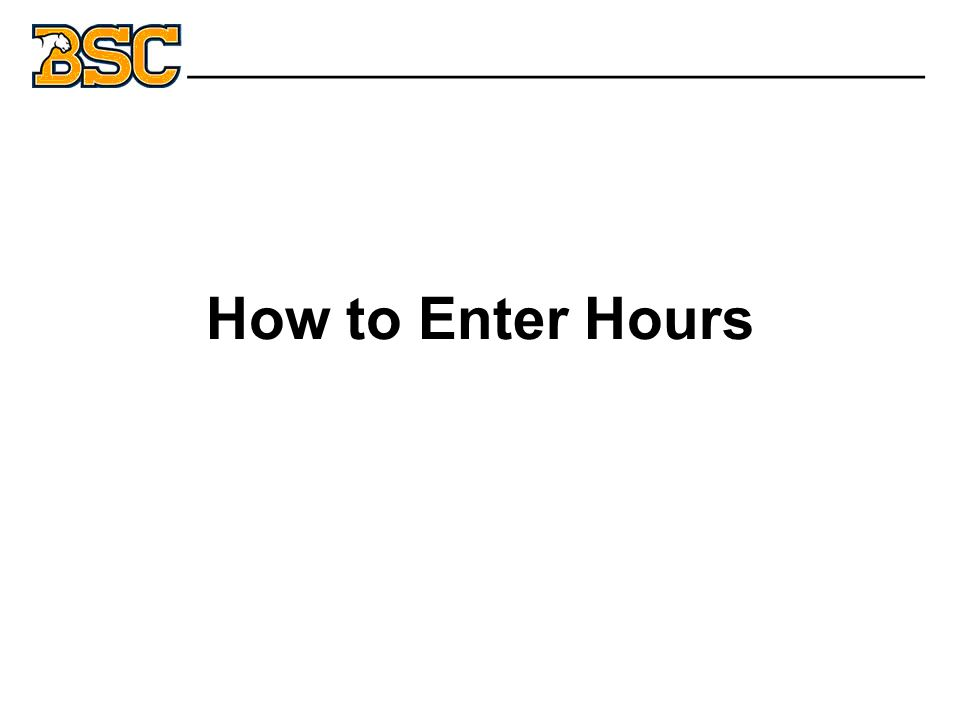 How to Enter Hours _______________________________
