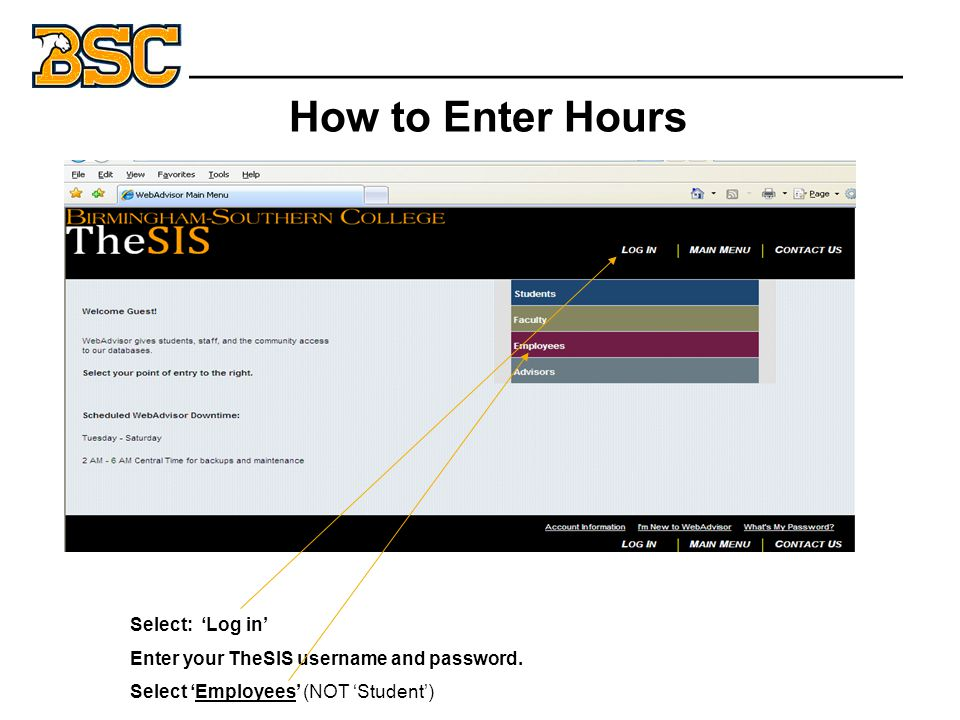 How to Enter Hours Select: 'Log in' Enter your TheSIS username and password.