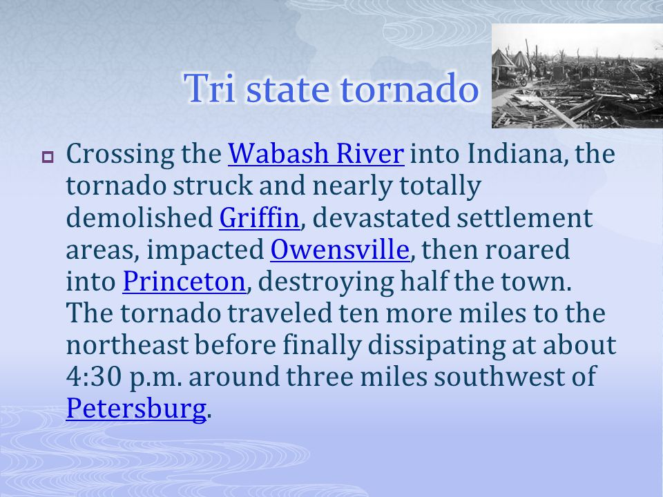  Crossing the Wabash River into Indiana, the tornado struck and nearly totally demolished Griffin, devastated settlement areas, impacted Owensville,